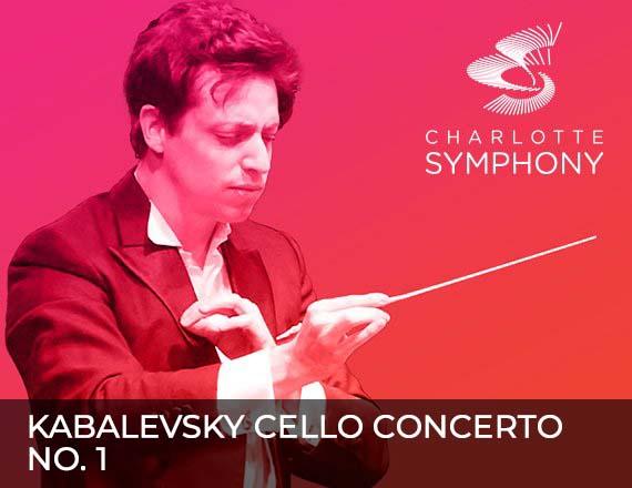 More Info for Charlotte Symphony Orchestra presents Kabalevsky Cello Concerto No. 1