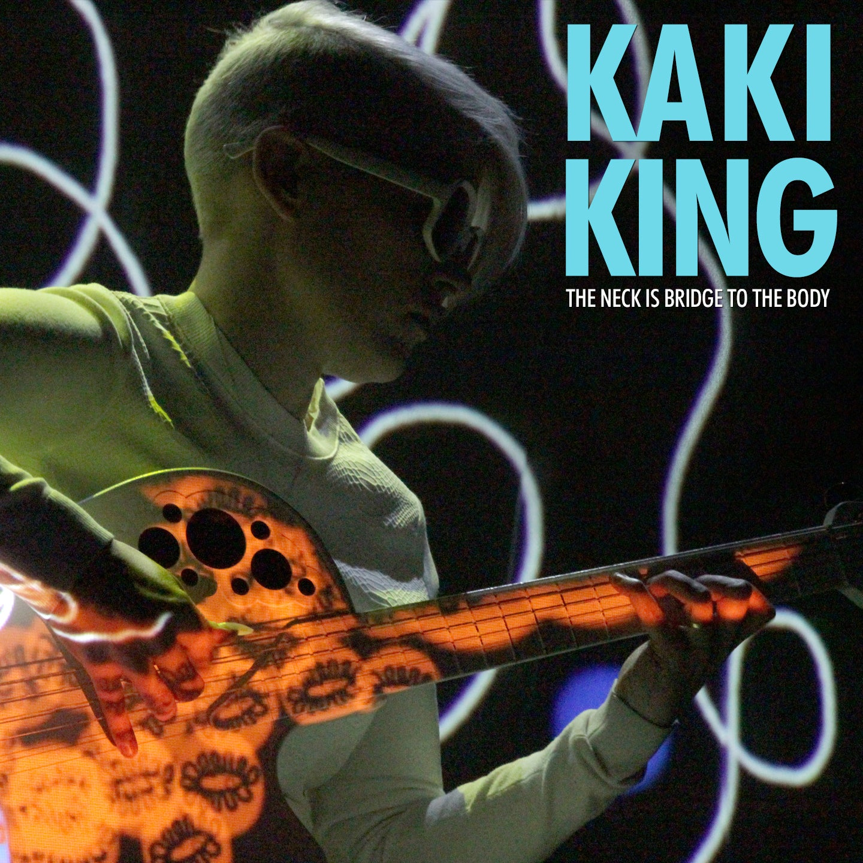 Kaki King The Neck is a Bridge to the Body