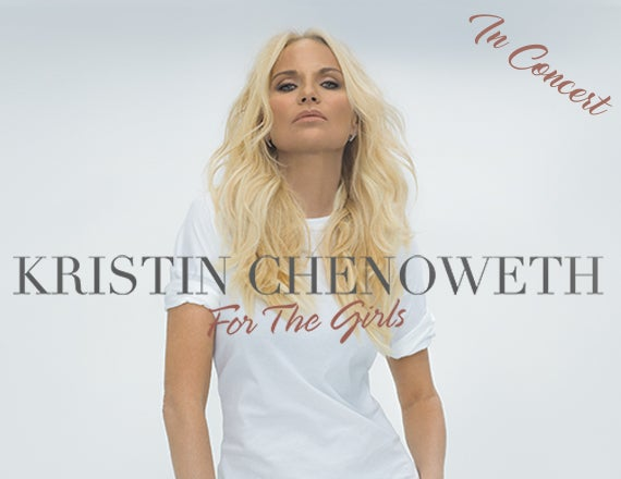 More Info for Kristin Chenoweth In Concert - For The Girls