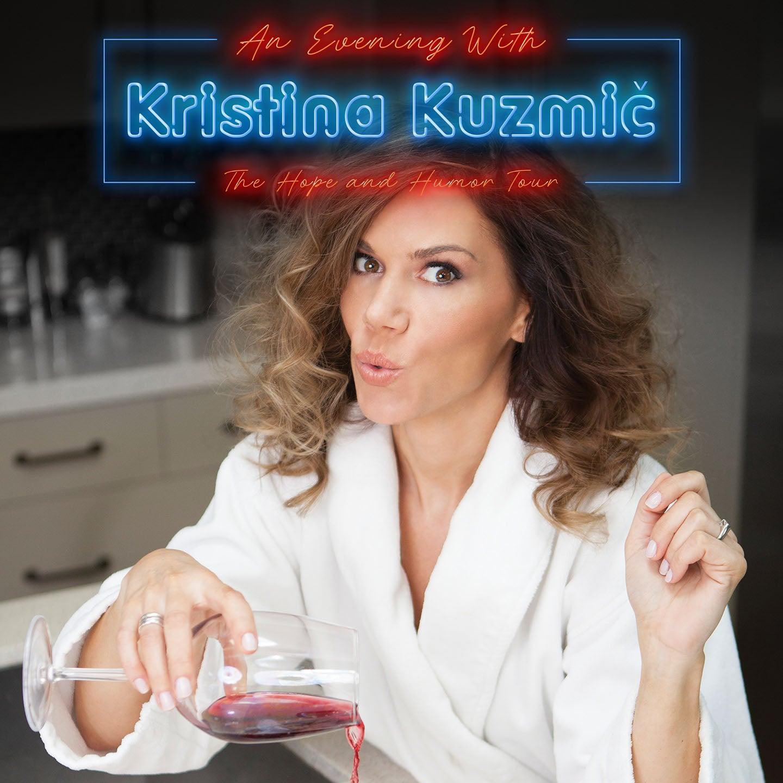 An Evening with Kristina Kuzmic: The Hope and Humor Tour