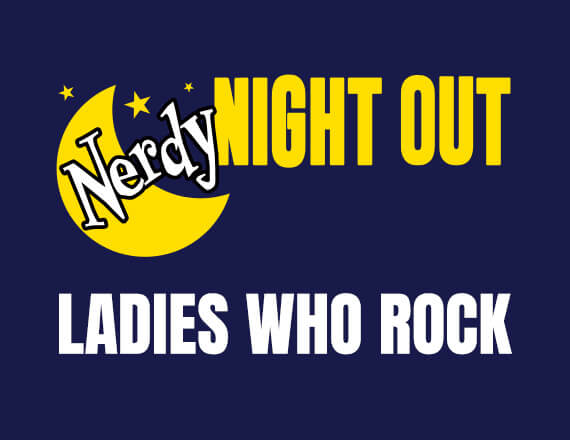 More Info for Nerdy Night Out: Scary Ladies Who Rock