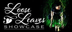 More Info for Loose Leaves Showcase