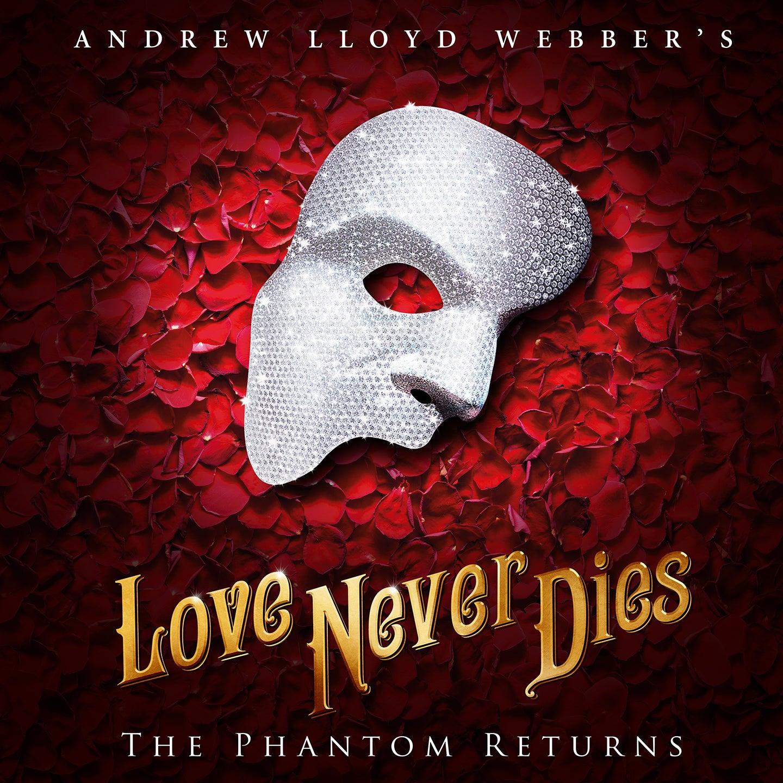 Love Never Dies   Blumenthal Performing Arts