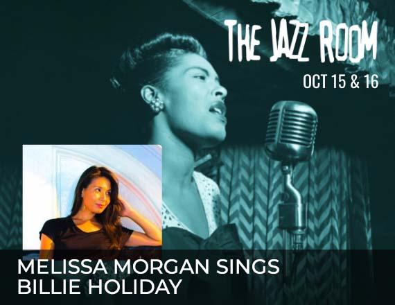More Info for Jazz Room Melissa Morgan Sings Billie Holiday