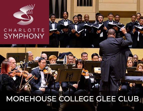 More Info for Charlotte Symphony Orchestra presents Morehouse College Glee Club
