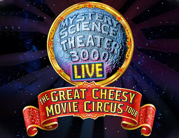 More Info for Mystery Science Theater 3000 Live: The Great Cheesy Movie Circus Tour
