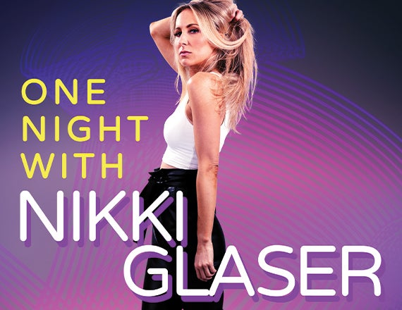 More Info for Nikki Glaser: One Night With Nikki Glaser