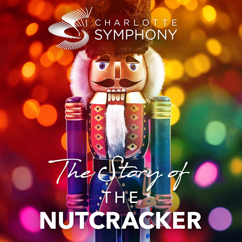 Charlotte Symphony: The Story of the Nutcracker