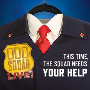 More Info for FRIDAY GIVEAWAY: Win two tickets Odd Squad Live!