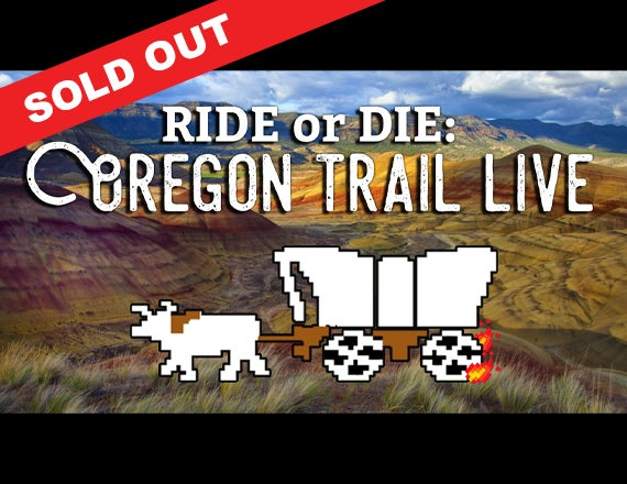 More Info for Nerdy Night Out: Ride or Die: Oregon Trail Live