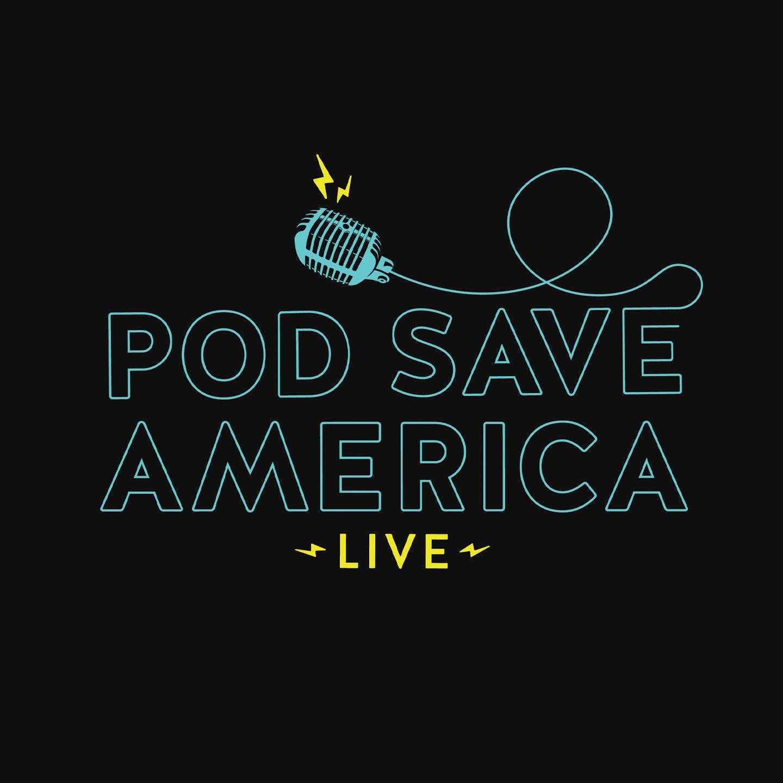 Pod Save America: LIVE