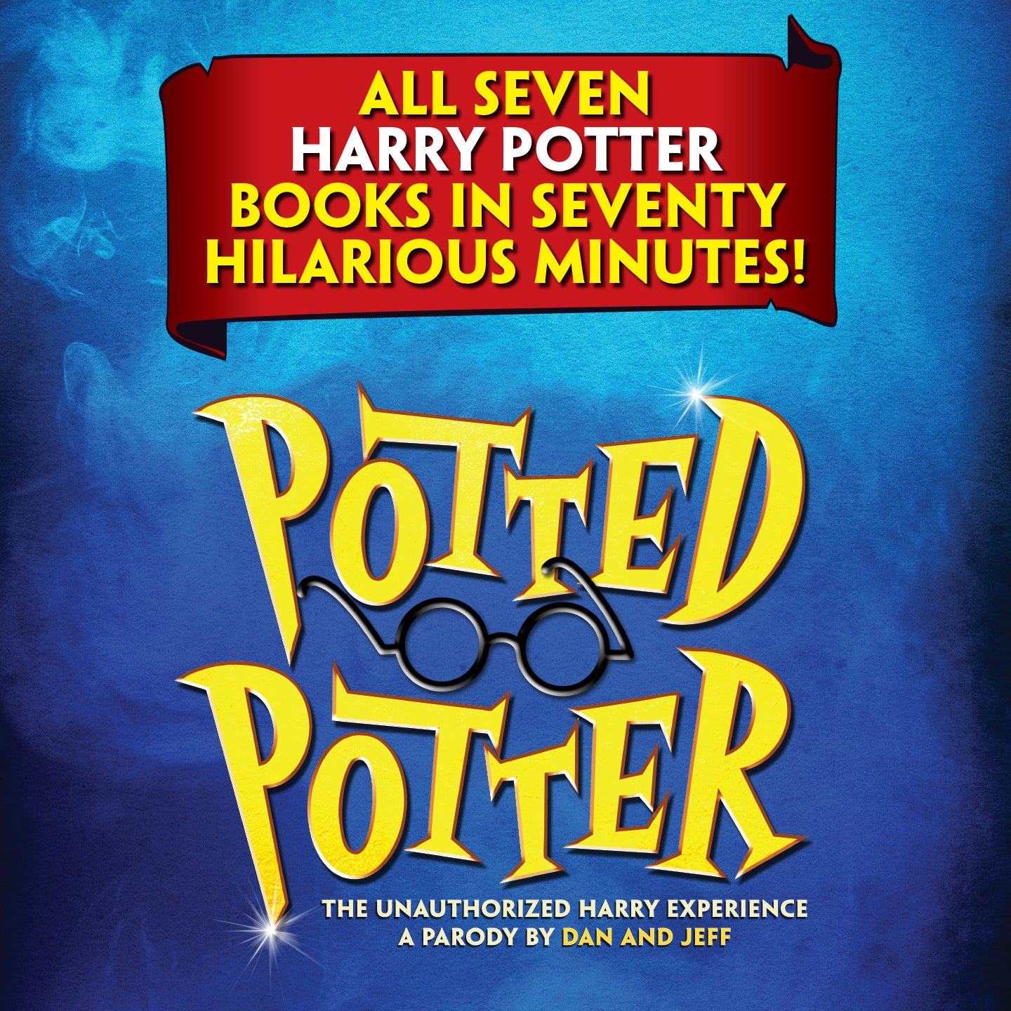 Potted Potter – The Unauthorized Harry Experience – a Parody by Dan and Jeff