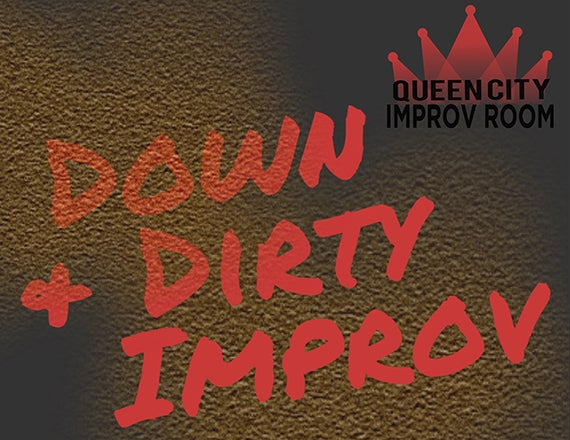 More Info for Queen City Improv Room: Down & Dirty Improv