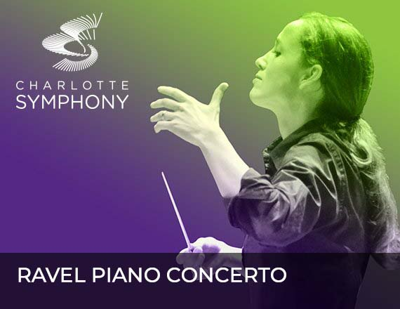 More Info for Charlotte Symphony Orchestra presents Ravel Piano Concerto