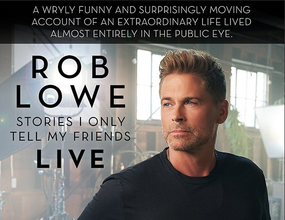 More Info for Rob Lowe: Stories I Only Tell My Friends