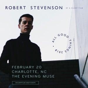 Robert Stevenson (of A Silent Film): All Good Things Tour