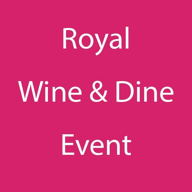 A Royal Wine & Dine Event