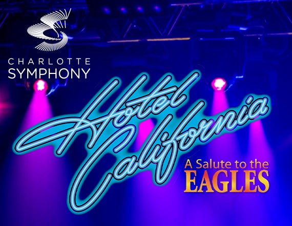 More Info for Charlotte Symphony Orchestra presents Hotel California: A Salute to the Eagles