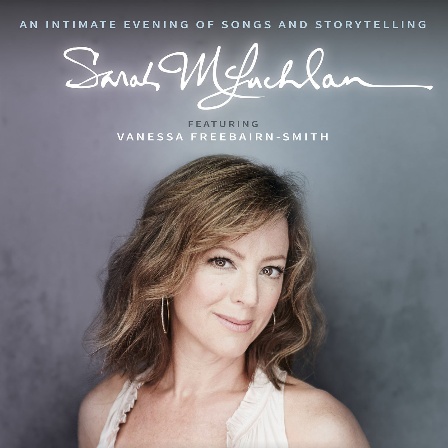 Sarah McLachlan featuring Vanessa Freebairn-Smith: An Intimate Evening of Songs and Storytelling