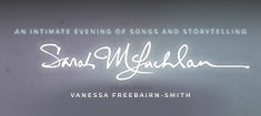 More Info for Sarah McLachlan featuring Vanessa Freebairn-Smith: An Intimate Evening of Songs and Storytelling