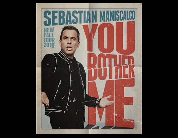 More Info for Sebastian Maniscalco: You Bother Me