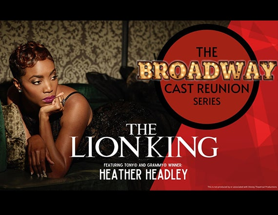 "More Info for The Broadway Cast Reunion Series: ""The Lion King"""