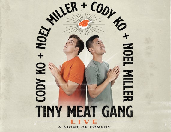 More Info for Cody Ko & Noel Miller: Tiny Meat Gang Live