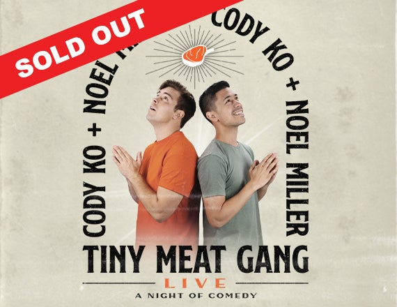 More Info for Cody Ko & Noel Miller: Tiny Meat Gang Live