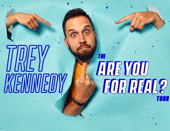 More Info for Trey Kennedy: The Are You For Real? Tour
