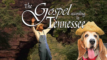 The Gospel According to Tennessee