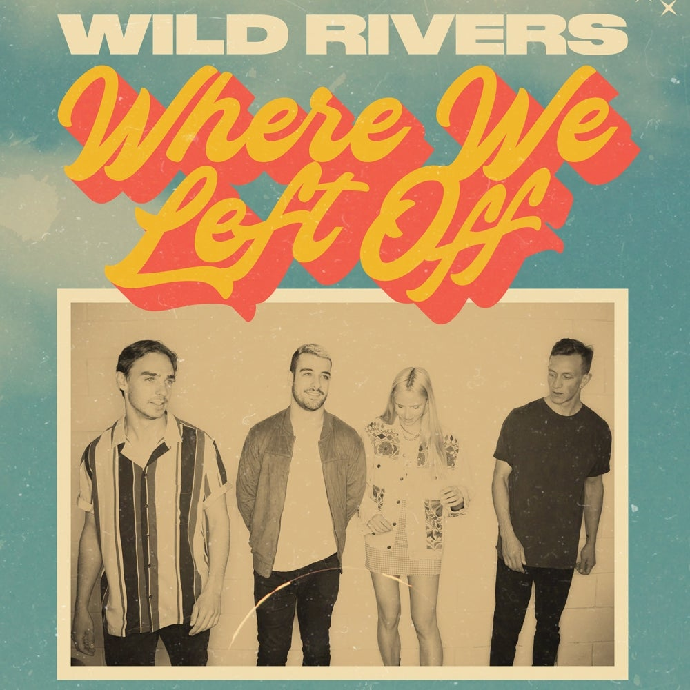 Wild Rivers - Where We Left Off Tour