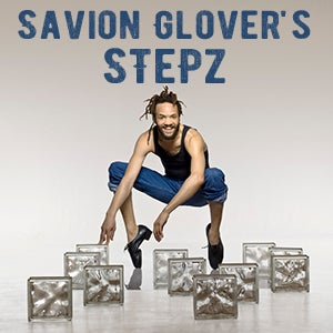 More Info for FRIDAY GIVEAWAY: WIN two tickets to SAVION GLOVER'S STEPZ